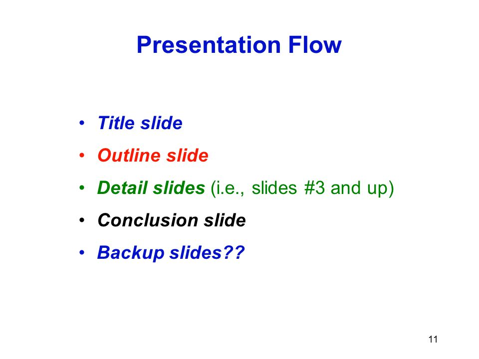 Presentation Flow Title slide Outline slide
