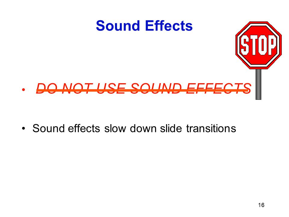 Sound Effects DO NOT USE SOUND EFFECTS
