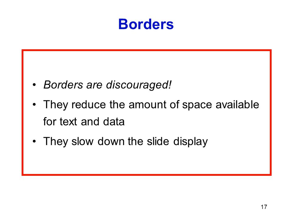 Borders Borders are discouraged!