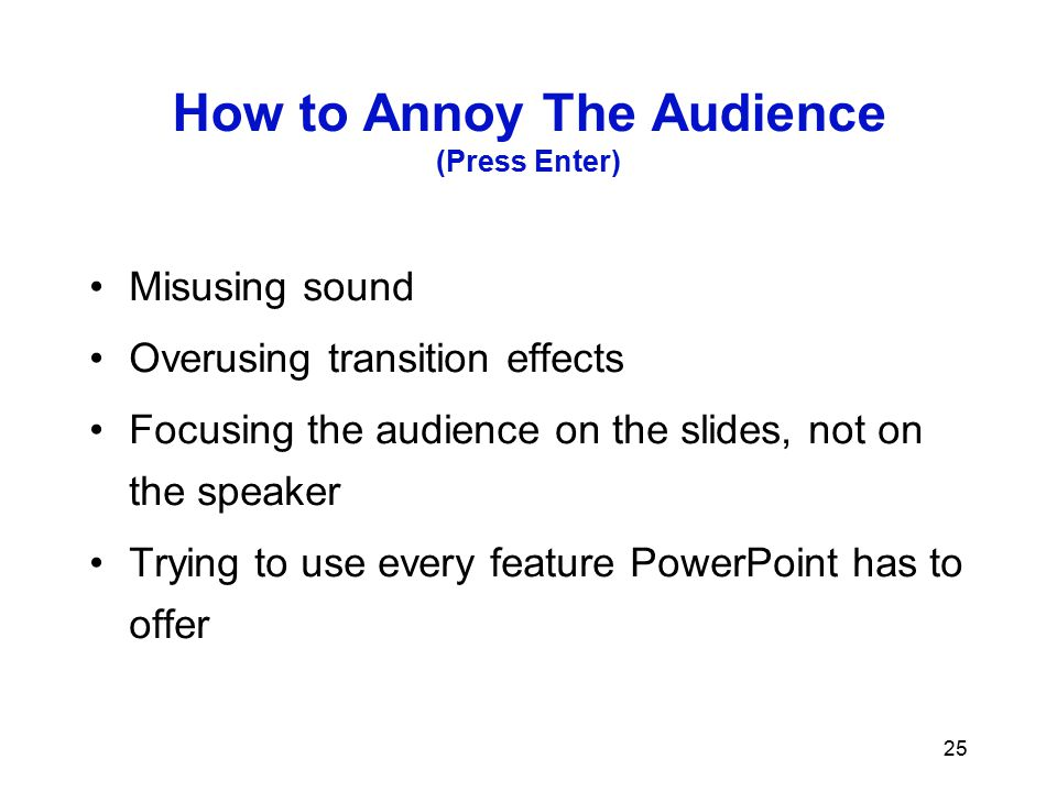 How to Annoy The Audience (Press Enter)