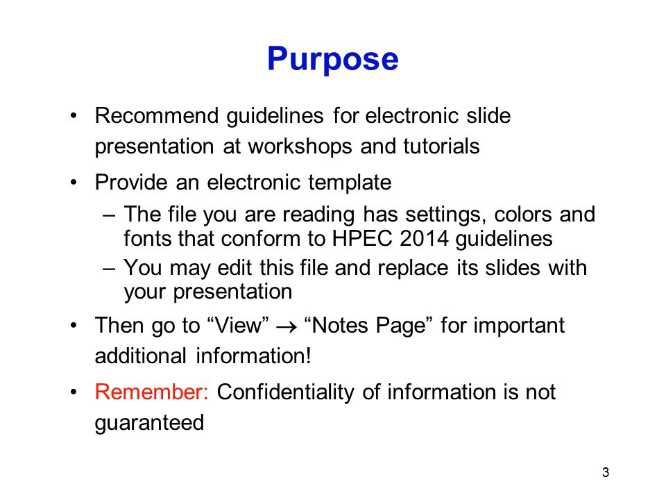 Purpose Recommend guidelines for electronic slide presentation at workshops and tutorials. Provide an electronic template.
