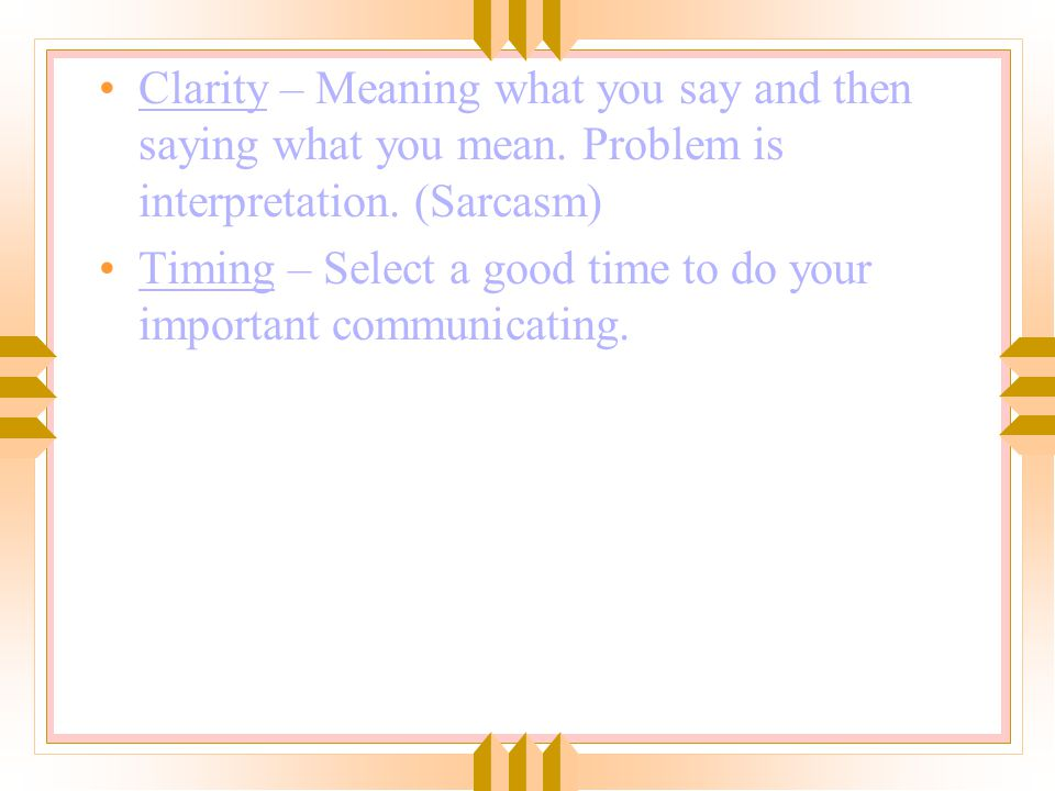 Clarity – Meaning what you say and then saying what you mean