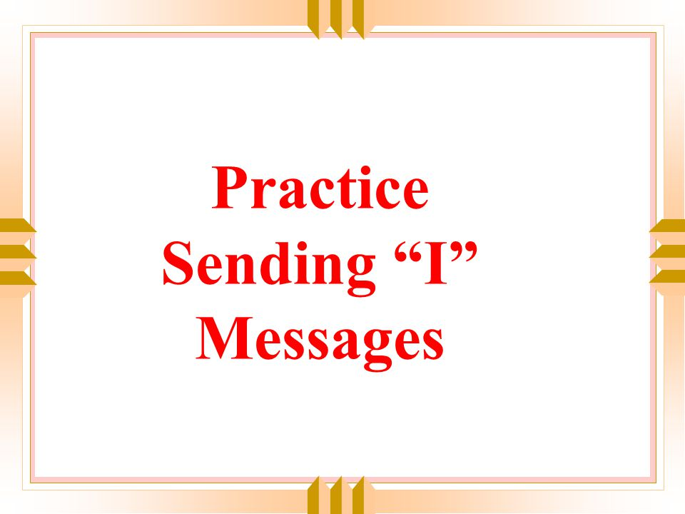 Practice Sending I Messages