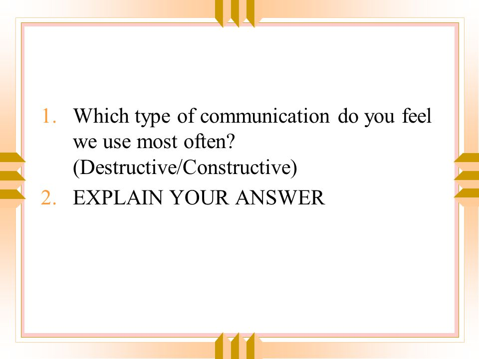 Which type of communication do you feel we use most often