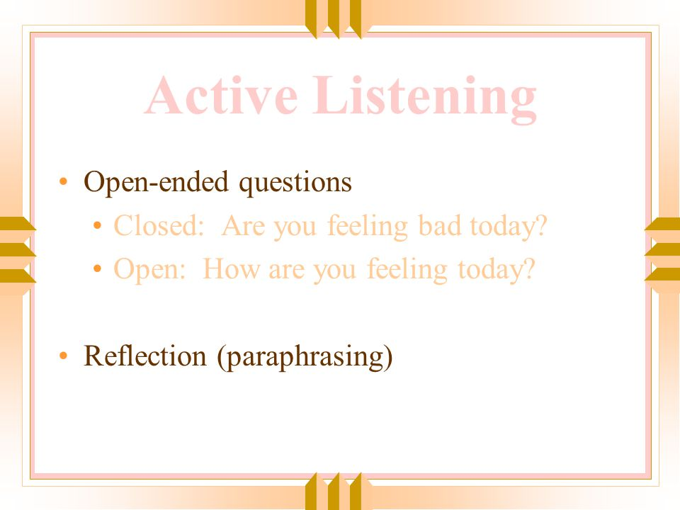 Active Listening Open-ended questions