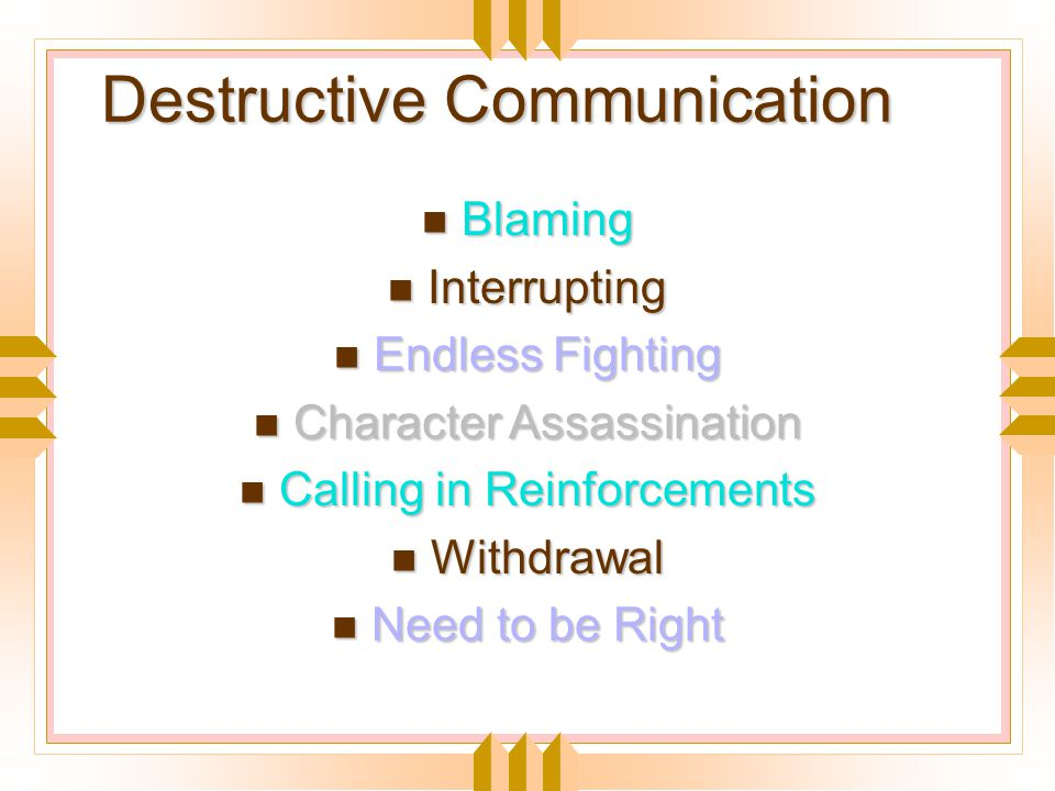 Destructive Communication