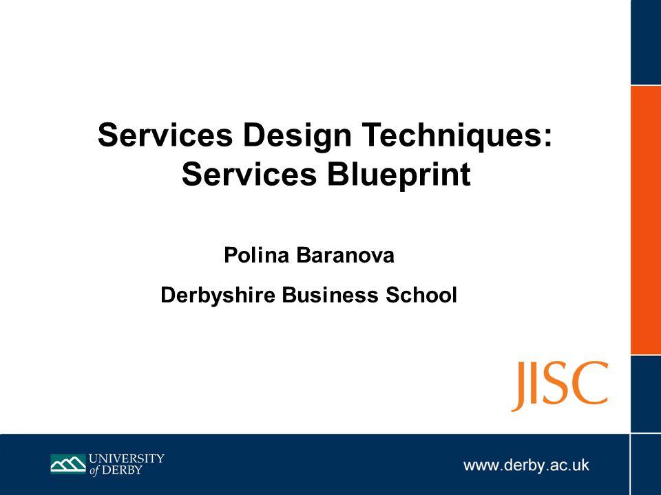 Services Design Techniques: Derbyshire Business School