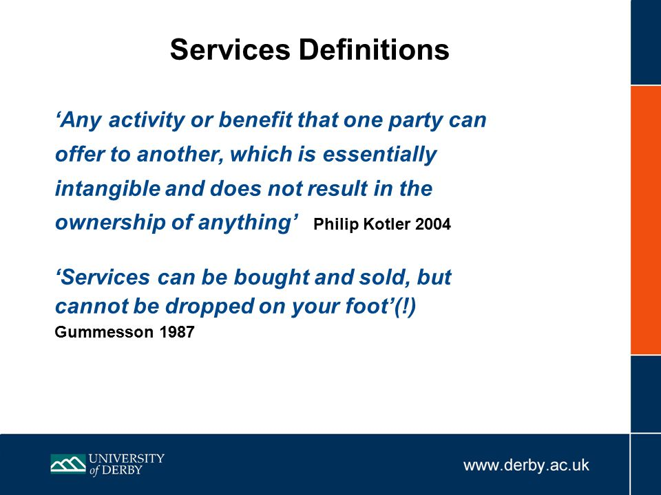 Services Definitions 'Any activity or benefit that one party can