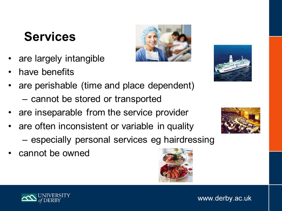 Services are largely intangible have benefits
