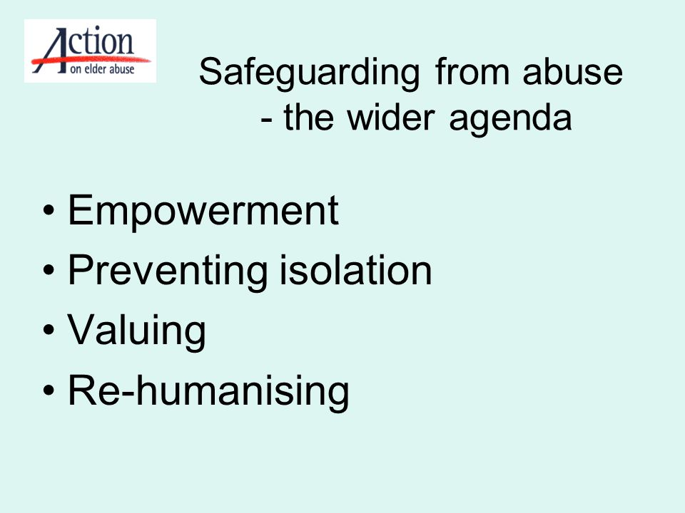 Safeguarding from abuse - the wider agenda