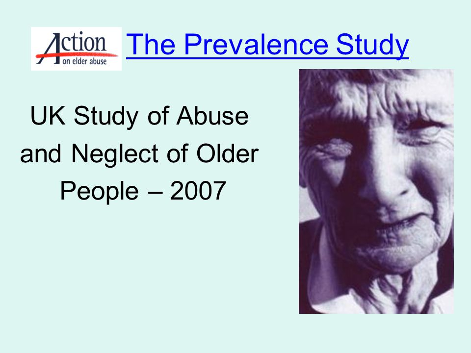 The Prevalence Study UK Study of Abuse and Neglect of Older
