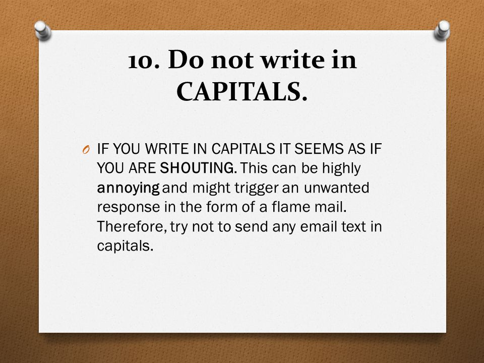 10. Do not write in CAPITALS.
