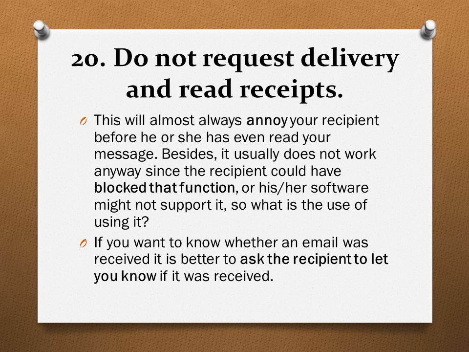 20. Do not request delivery and read receipts.
