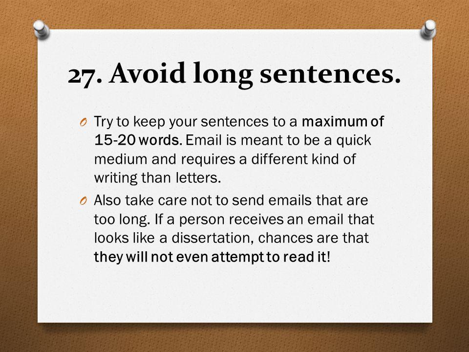 27. Avoid long sentences.