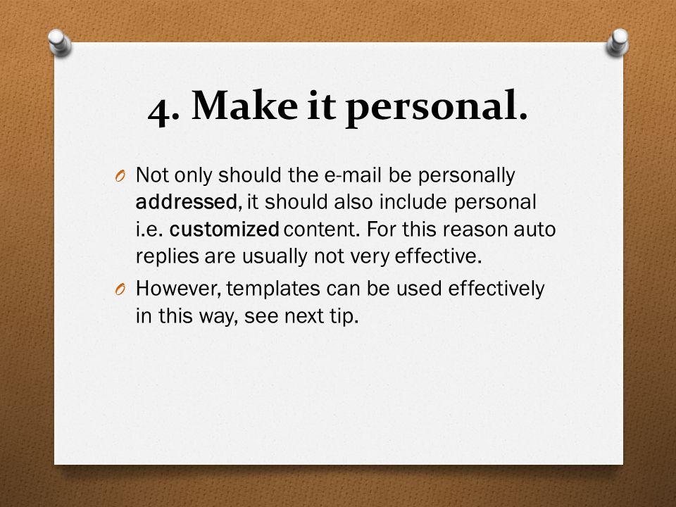 4. Make it personal.