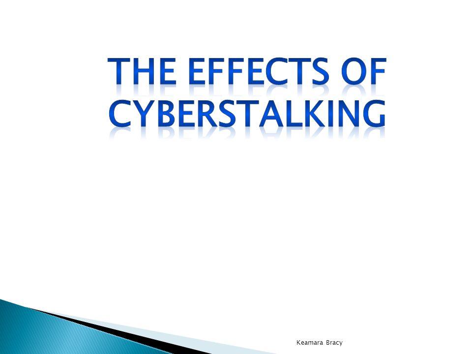The Effects of Cyberstalking