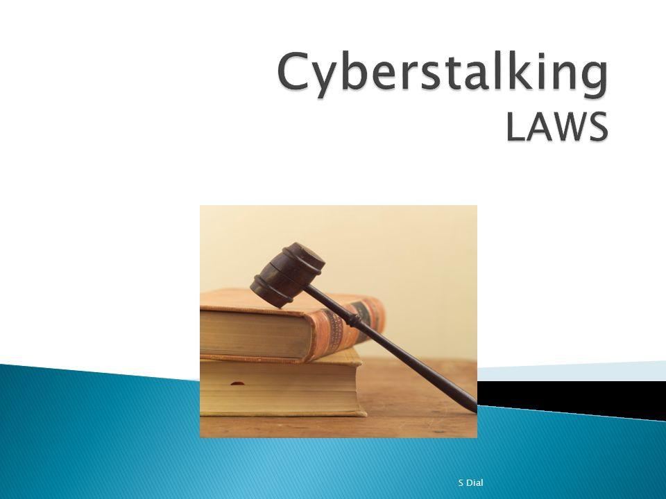 Cyberstalking LAWS S Dial