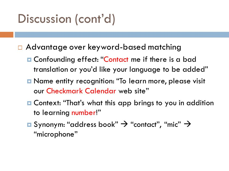 Discussion (cont'd) Advantage over keyword-based matching