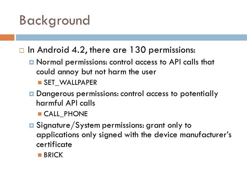 Background In Android 4.2, there are 130 permissions: