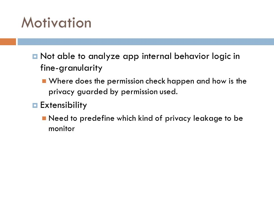 Motivation Not able to analyze app internal behavior logic in fine-granularity.