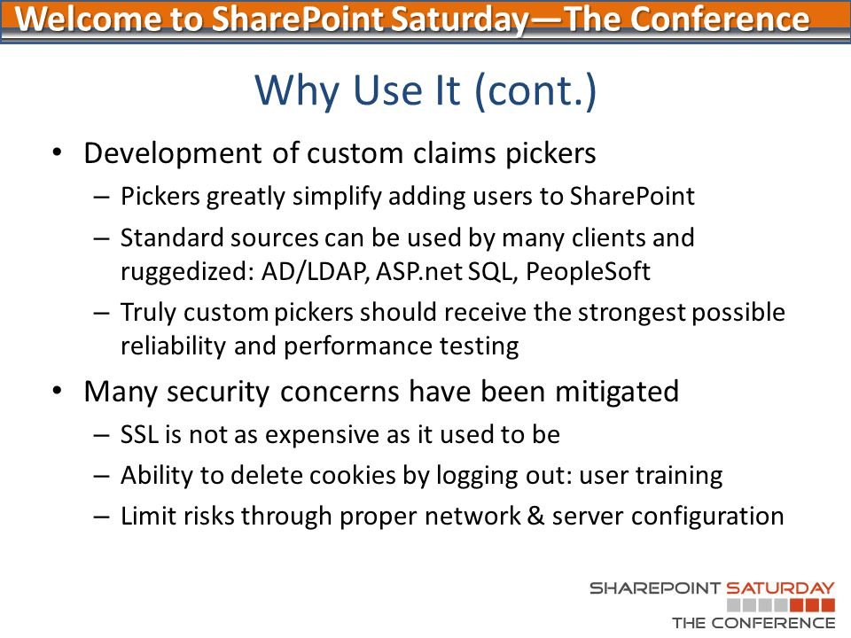 Why Use It (cont.) Development of custom claims pickers