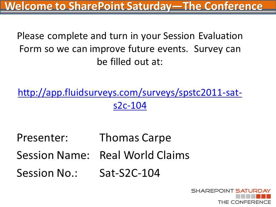 Session Evaluation Presenter: Thomas Carpe
