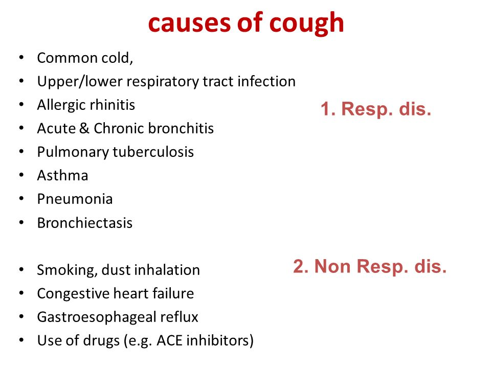 causes of cough 1. Resp. dis. 2. Non Resp. dis. Common cold,