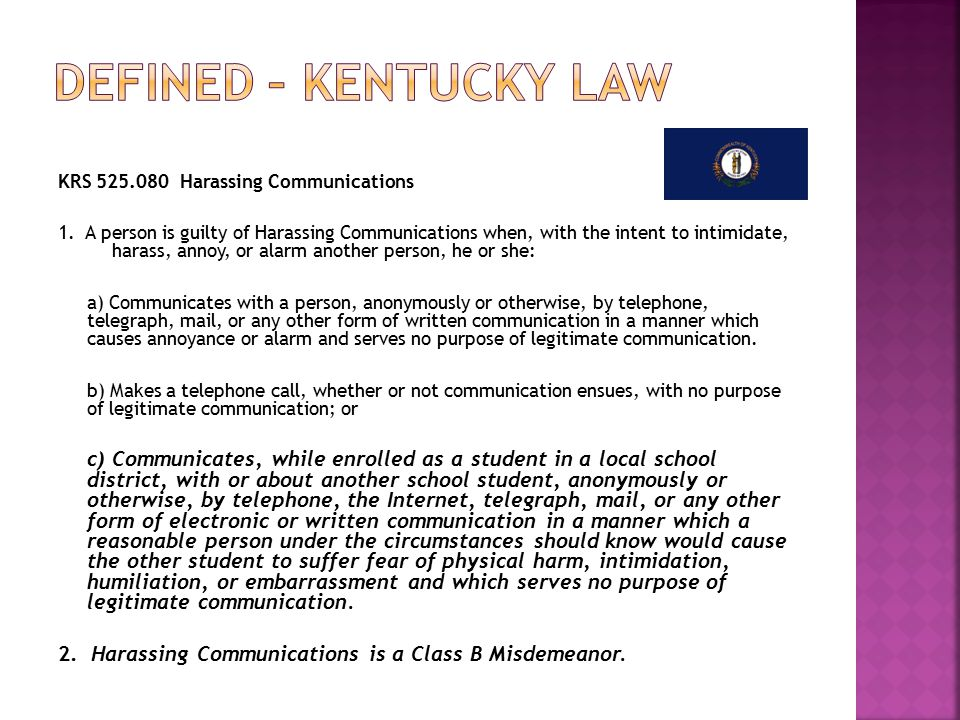 Defined – Kentucky Law KRS 525.080 Harassing Communications.