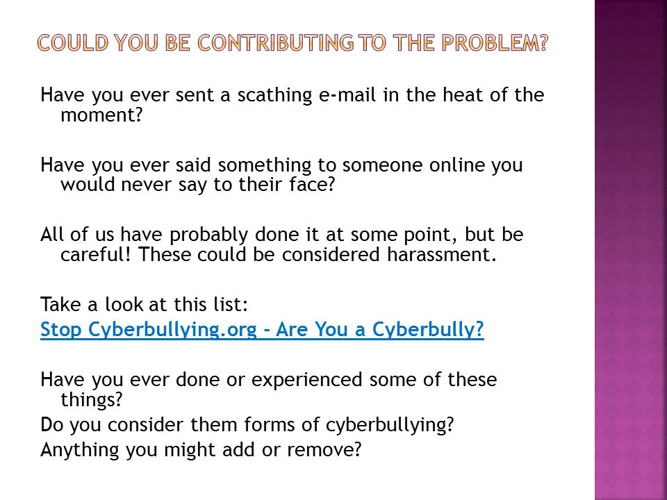 Could You Be contributing to the Problem