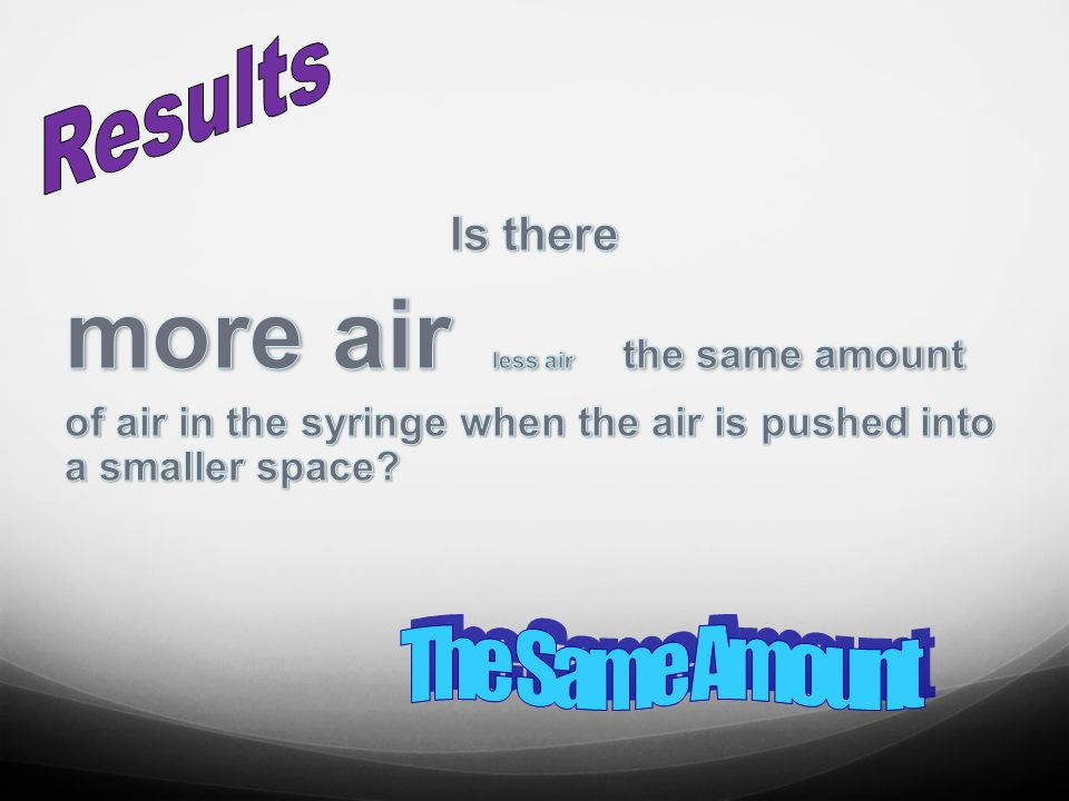 more air less air the same amount