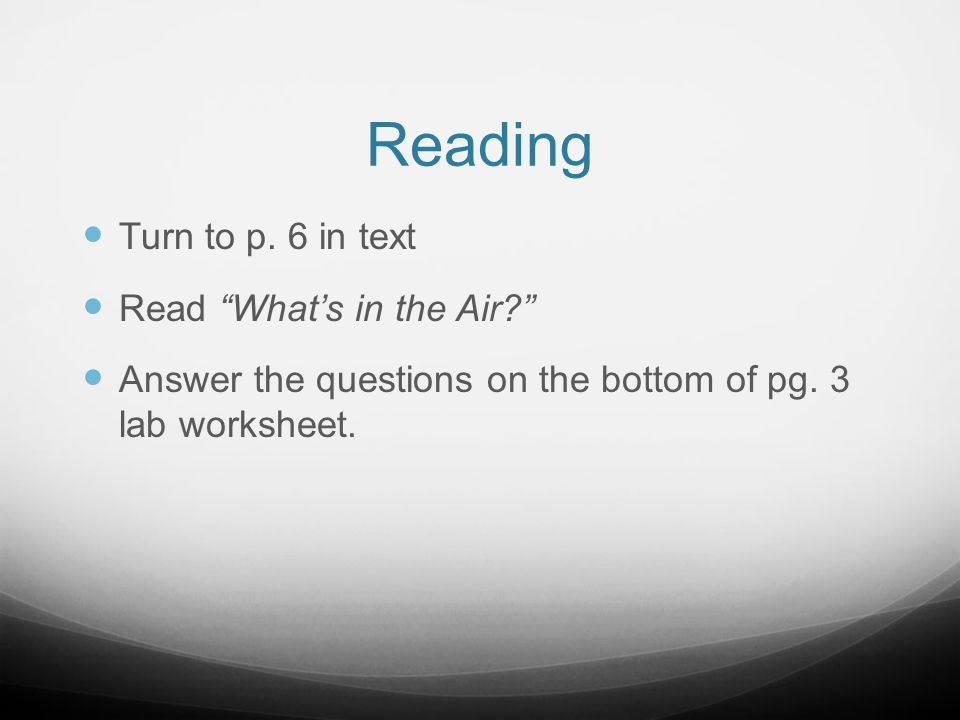 Reading Turn to p. 6 in text Read What's in the Air