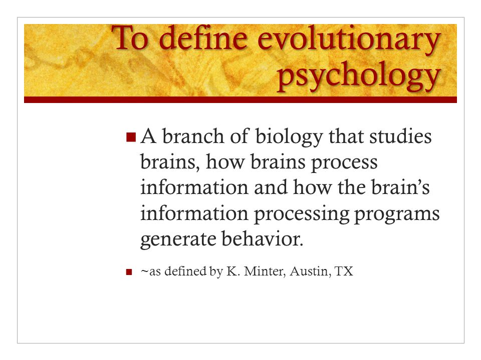 To define evolutionary psychology