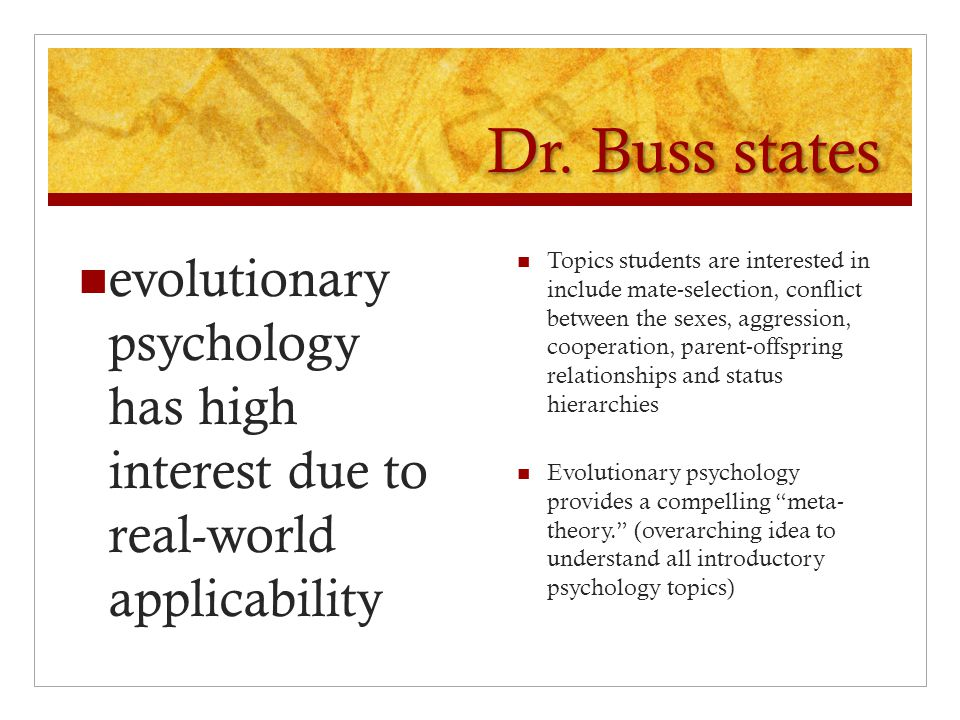 Dr. Buss states evolutionary psychology has high interest due to real-world applicability.