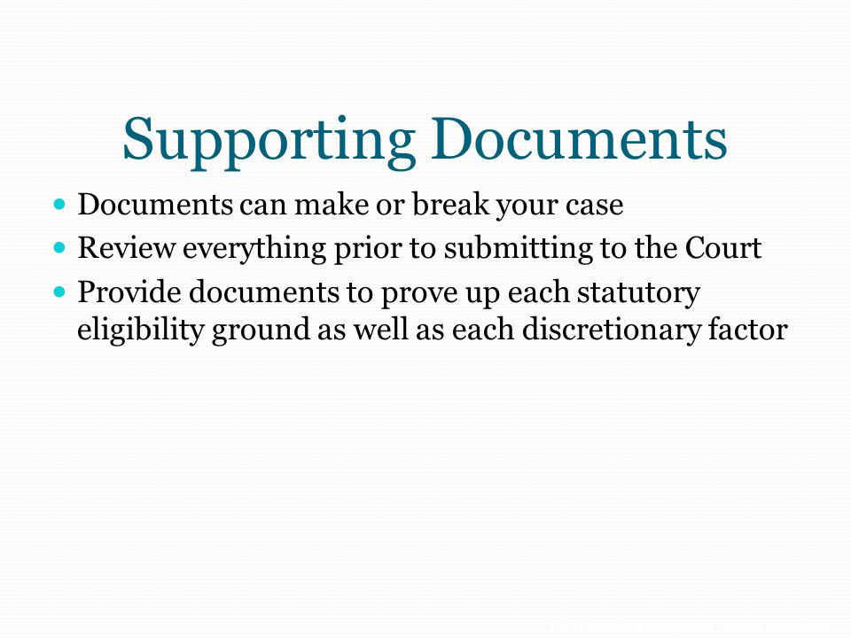 Supporting Documents Documents can make or break your case
