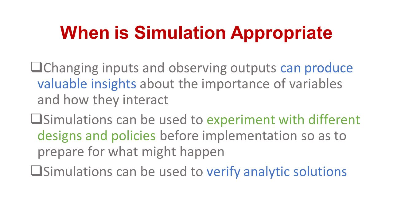 When is Simulation Appropriate