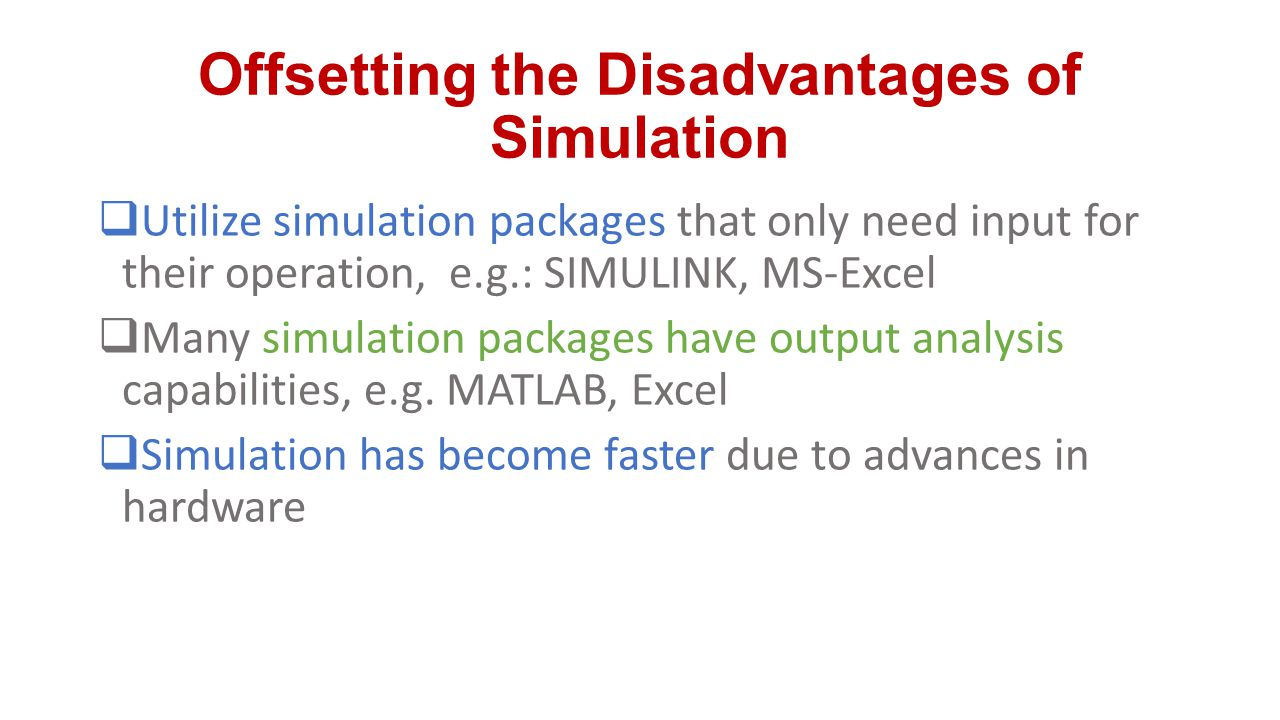 Offsetting the Disadvantages of Simulation