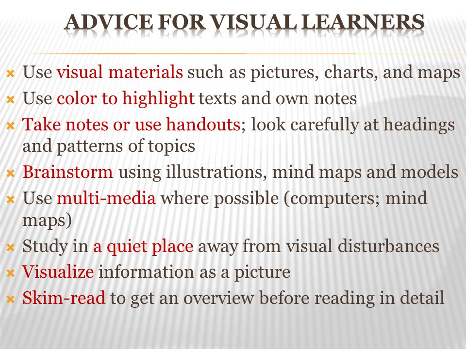 Advice for visual learners