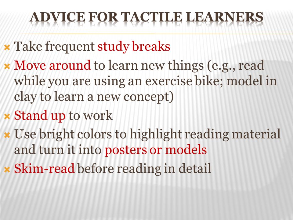 Advice for tactile learners