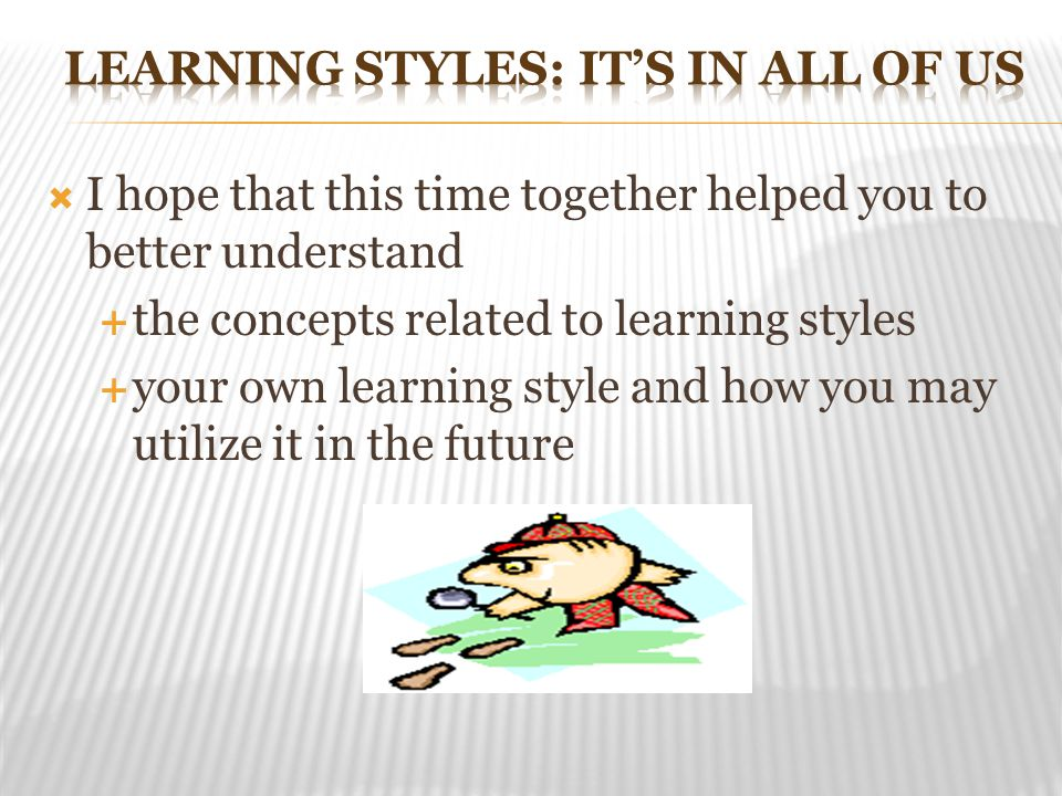 Learning Styles: It's In All of Us