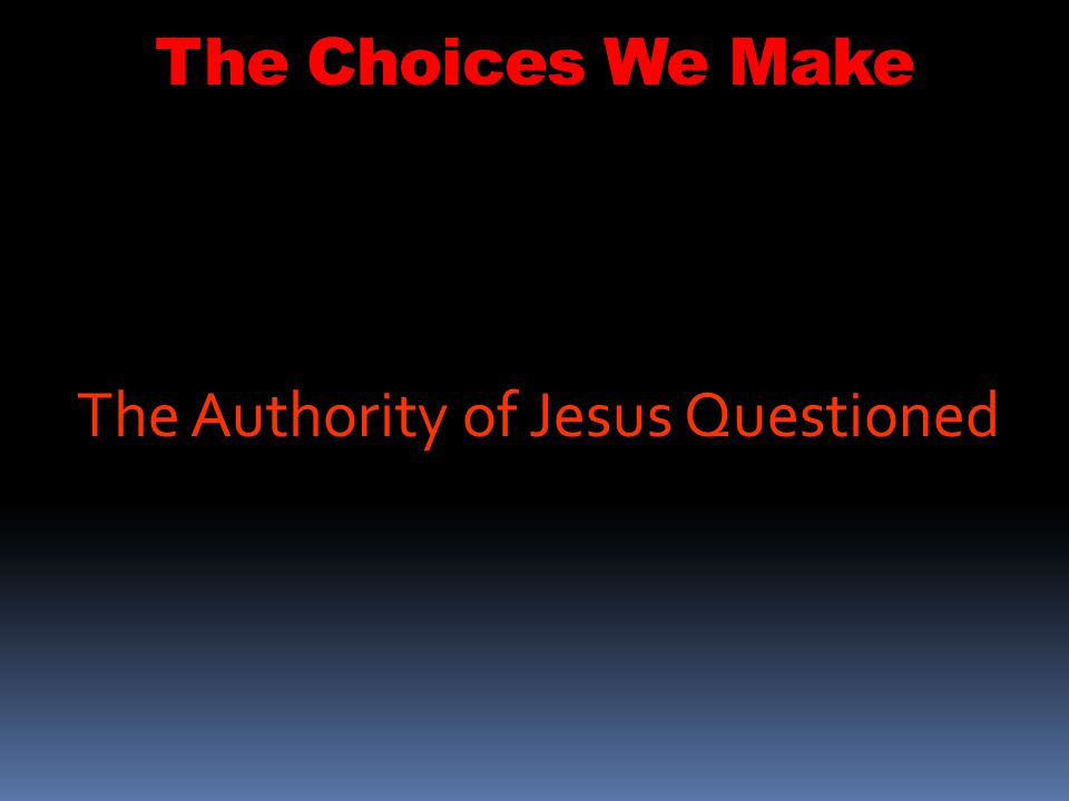 The Authority of Jesus Questioned