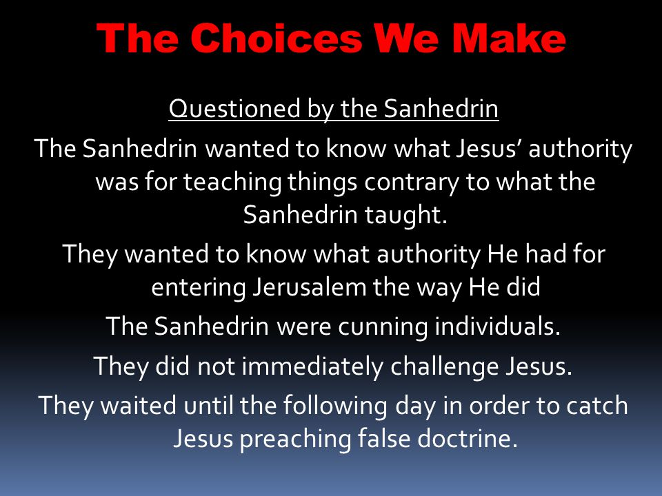 The Choices We Make Questioned by the Sanhedrin