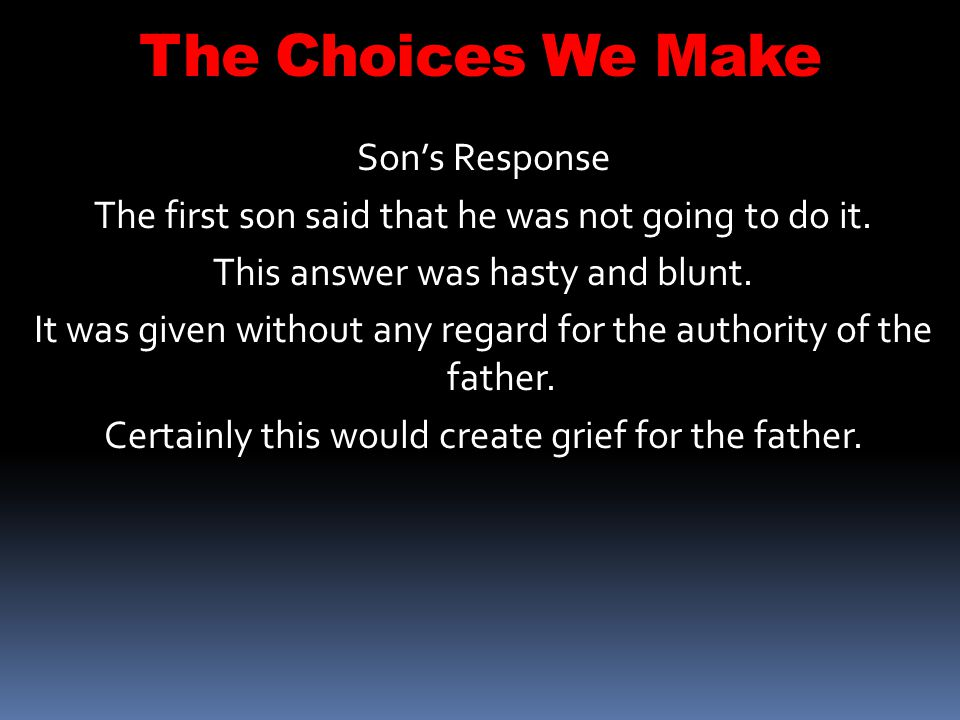 The Choices We Make Son's Response