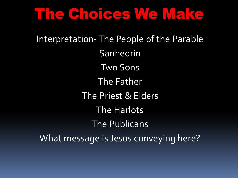 The Choices We Make Interpretation- The People of the Parable
