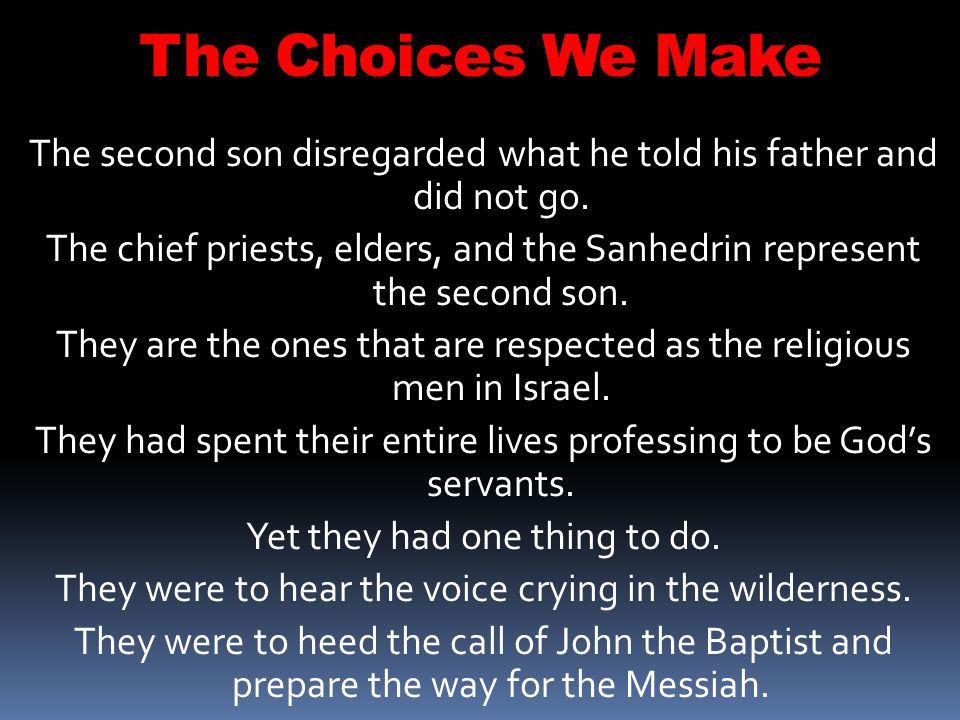 The Choices We Make The second son disregarded what he told his father and did not go.