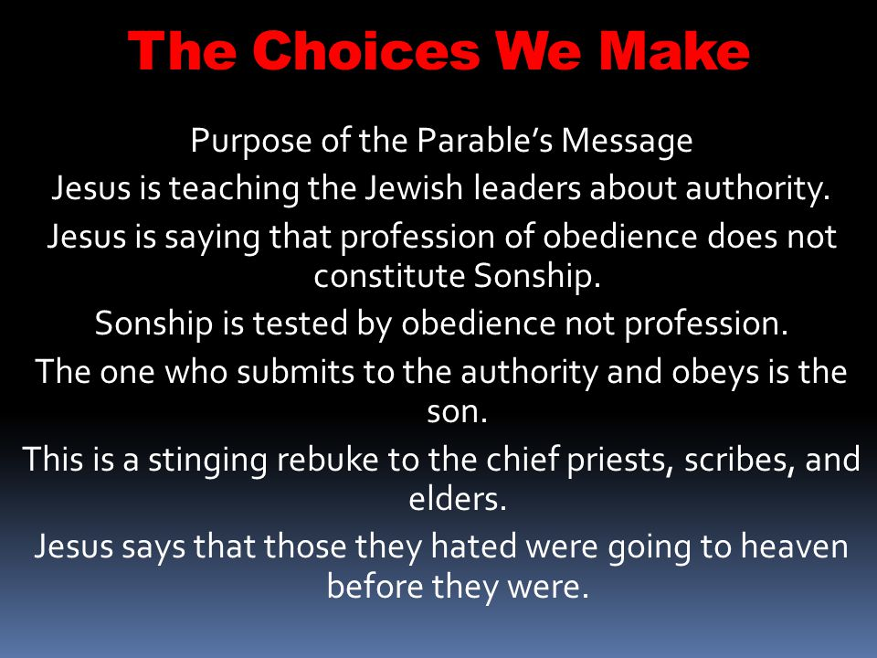 The Choices We Make Purpose of the Parable's Message