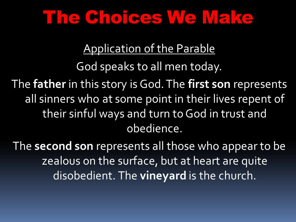 The Choices We Make Application of the Parable
