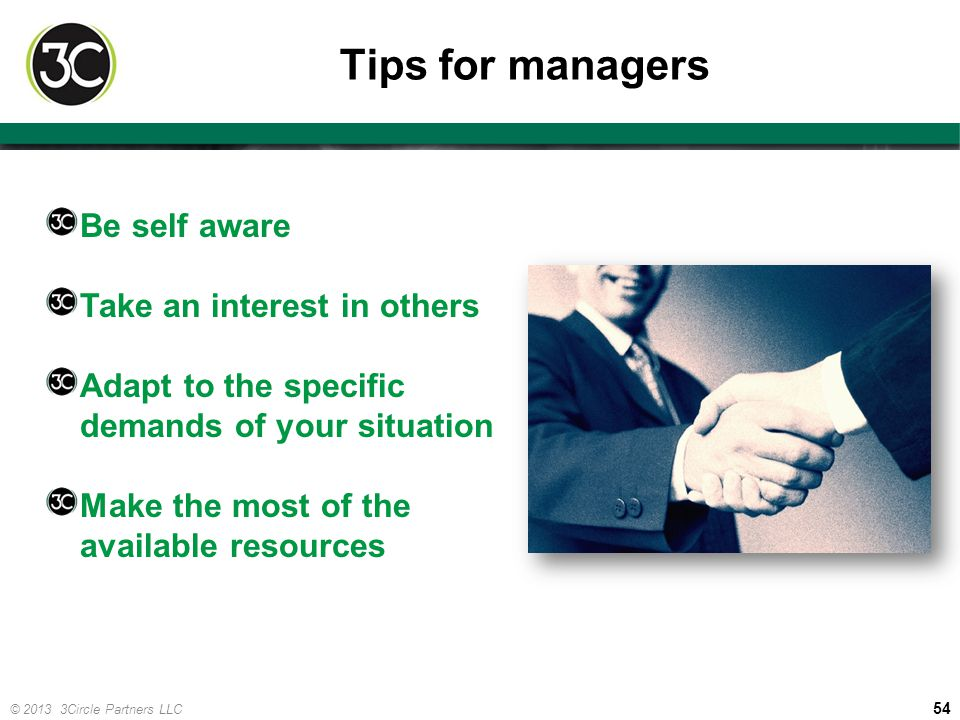 Tips for managers Be self aware Take an interest in others