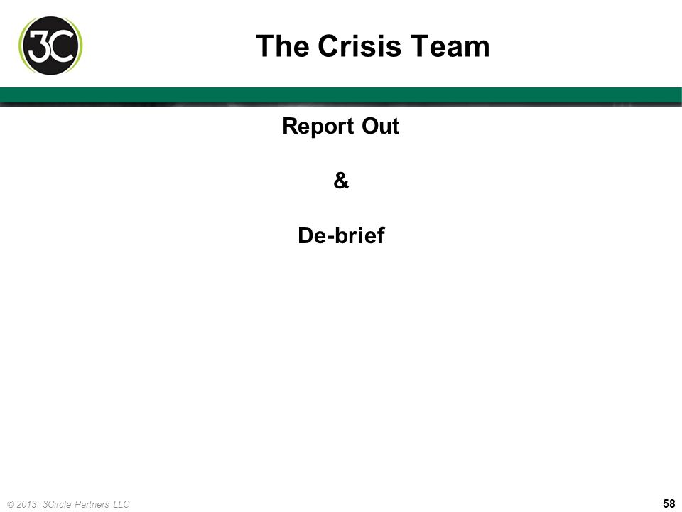 The Crisis Team Report Out & De-brief