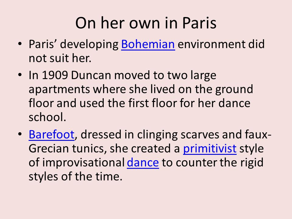 On her own in Paris Paris' developing Bohemian environment did not suit her.