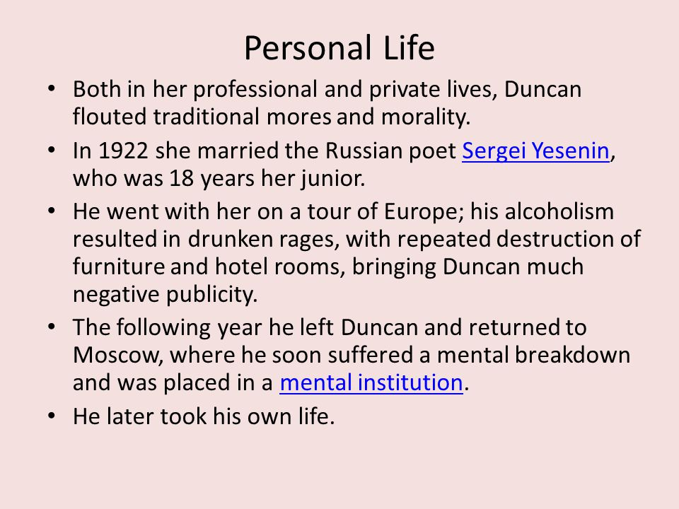 Personal Life Both in her professional and private lives, Duncan flouted traditional mores and morality.